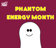 Phantom Energy Month