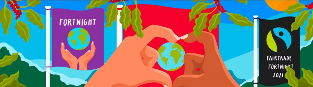 Fairtrade Fortnight: Choose the World You Want
